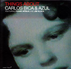 Bica, Carlos & Azul: Things About