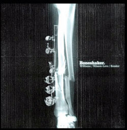Boneshaker (Williams / Nilssen-Love / Kessler): Boneshaker [VINYL] (Trost Records)