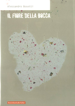 Bosetti, Alessandro : Il Fiore della Bocca