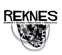 Bradford / Gjerstad / Haker Flaten / Nilssen-Love: Reknes