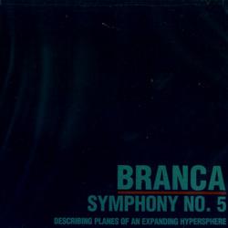 Glenn Branca: Symphony No. 5: Describing Planes of an Expanding Hypersphere (Atavistic)