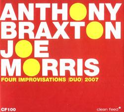 Braxton, Anthony / Morris, Joe : 4 Improvisations (Duets) 2007 (Clean Feed)