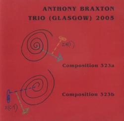 Braxton Trio, Anthony: Trio (Glasgow) 2005 (Leo Records)