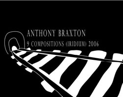 Braxton, Anthony: 9 Compositions (Iridium) 2006 [DVD]