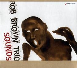 Brown Trio, Rob : Sounds