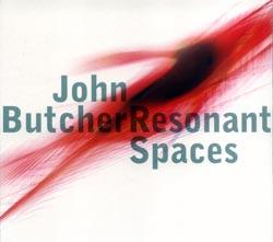 Butcher, John: Resonant Spaces (Confront)