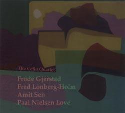 Gjerstad / Lonberg-Holm / Sen / Nilssen-Love: The Cello Quartet (FMR)