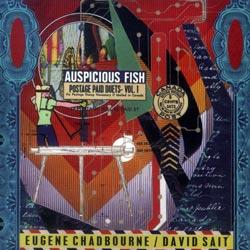 Eugene Chadbourne / David Sait: Auspicious Fish: Postage Paid Duets Vol. 1 (Apprise Records)