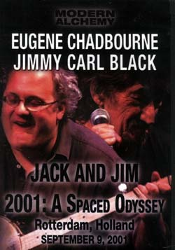 Chadbourne, Eugene / Black, Jimmy Carl: 2001: A Spaced Odyssey: Rotterdam, Holland September 9, 2001 (Modern Alchemy)