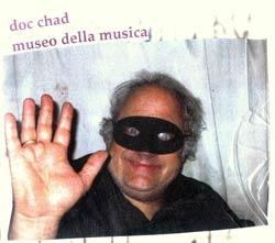 Chadbourne, Eugene: Museo Della Musica
