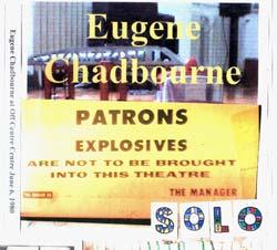 Chadbourne, Eugene: At Off Centre Centre June 6, 1980