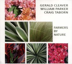 Gerald Cleaver / William Parker / Craig Taborn: Farmers by Nature (Aum Fidelity)
