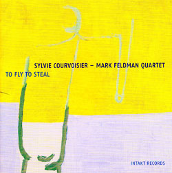 Courvoisier, Sylvie / Mark Feldman: To Fly To Steal (Intakt)