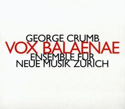 Crumb, George: Vox Balaenae (Hat [now] ART)