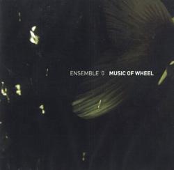 Ensemble 0: Music of Wheel