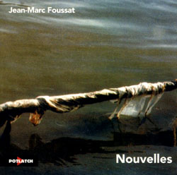 Foussat, Jean-Marc: Nouvelles