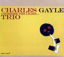 Gayle Trio, Charles: Consider the Lilies...