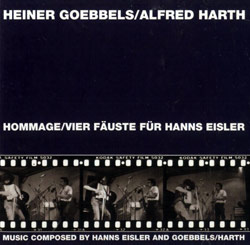 Goebbels, Heiner / Harth, Alfred : Hommage/Fier Fauste fur Hanns Eisler & Von Sprengen des Gartens [