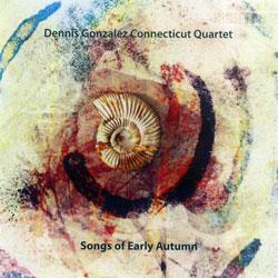Gonzalez, Dennis: Songs Of Early Autumn