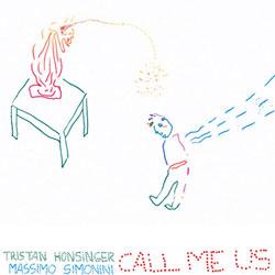 Honsinger, Tristan & Massimo Simonini: Call Me Us (I Dischi di Angelica)