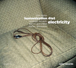 Lopes, Luis Humanization 4tet: Electricity