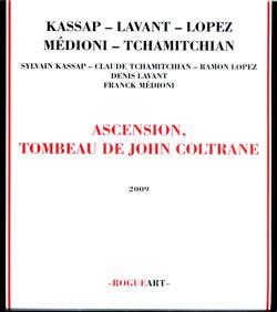 Kassap / Tchamitchian  / Lopez / Lavant: Ascension, Tombeau of John Coltrane