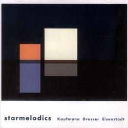 Kaufmann / Dresser / Eisenstadt: Starmelodics (Nuscope)