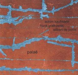 Kaufmann, Achim / Gratkowski, Frank / de Joode, Wilbert: Palae