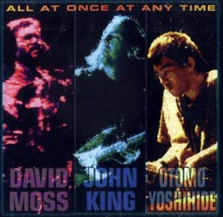 King / Moss / Yoshihide  : All At Once At Any Time (Les Disques Victo)