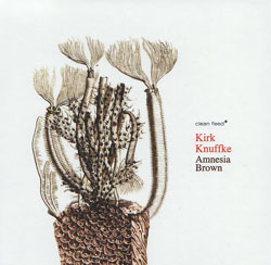 Knuffke, Kirk Trio: Amnesia Brown (Clean Feed)