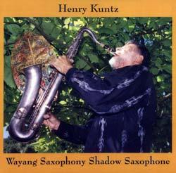Kuntz, Henry: Wayang Saxophony Shadow Saxophone