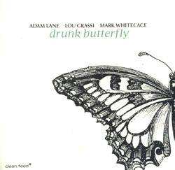 Lane / Grassi / Whitecage: Drunk Butterfly