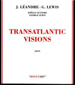 Leandre, Joelle  / Lewis, George : Transatlantic Visions (RogueArt)