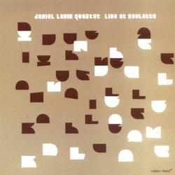 Levin, Daniel Quartet: Live at Roulette