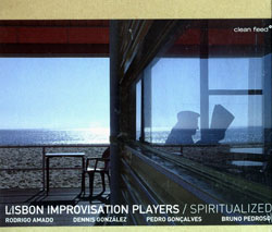 Lisbon Improvisation Players: Spiritualized (Clean Feed)