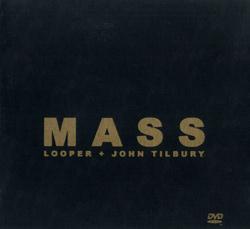 Looper / Tilbury, John: MASS [DVD] (Esquilo Records)