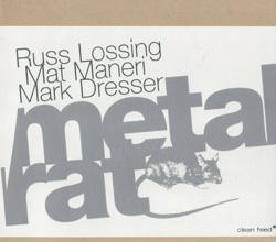 Lossing, Russ / Mat Maneri / Dark Dresser: Metal Rat (Clean Feed)