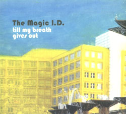 Magic I.D., The : till my breath gives out