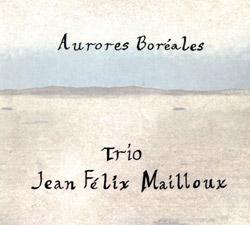 Mailloux, Jean Felix Trio: Aurores Boreales
