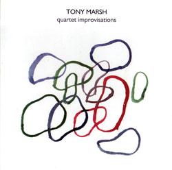 Marsh Quartet, Tony: Quartet Improvisations