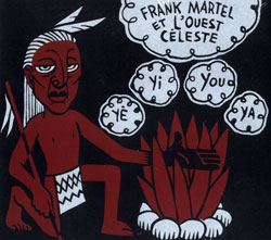 Martel, Frank / L'Ouest Celeste: Ye - Yi - You - Ya <i>[Used Item]</i>