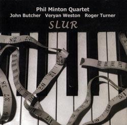 Minton Quartet, Phil: Slur