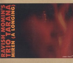 Momin, Ravish's Trio Tarana: Miren (A Longing) (Clean Feed)