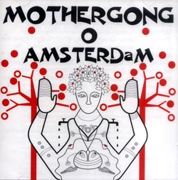 Mother Gong: O Amsterdam