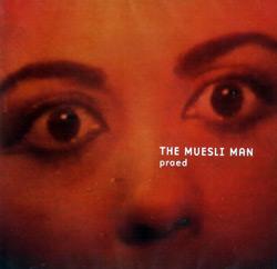 praed: The Muesli Man