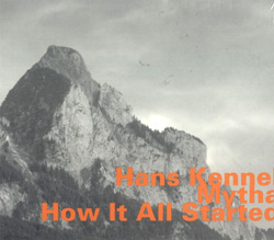 Kennel, Hans / Mytha: How It All Started