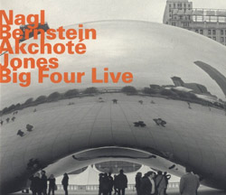 Nagl, Max / Steve Bernstein / Noel Akchote / Brad Jones: Big Four Live