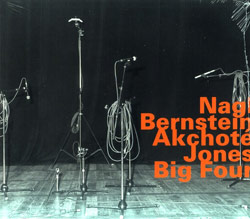 Nagl, Max / Steve Bernstein / Noel Akchote / Brad Jones: Big Four