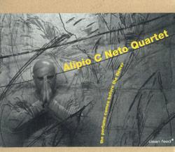 Neto Quartet, Alipio C.: The Perfume Comes Before The Flower (Clean Feed)