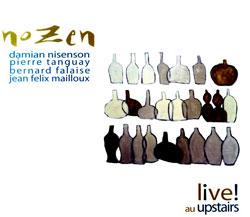 Nozen: Nisenson / Tanguay / Falaise / Mailloux: Live au Upstairs